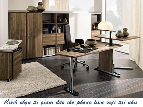 Cách chọn tủ giám đốc cho phòng làm việc tại nhà
