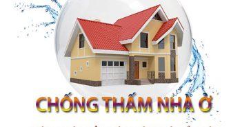Chống thấm nhà ở - biện pháp bảo vệ ngôi nhà bền lâu
