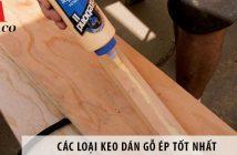 Các loại keo dán gỗ ép tốt nhất