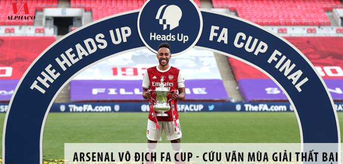 Arsenal vô địch FA Cup - Cứu vãn mùa giải thất bại và sự bắt đầu của những thành công