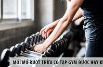 Mới mổ ruột thừa có tập gym được hay không?