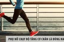 Phụ nữ chạy bộ tăng cơ chân là đúng hay sai?