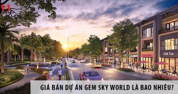 Giá bán dự án Gem Sky World